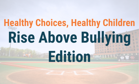 Healthy Choices, Healthy Children - Rise Above Bullying Edition Header