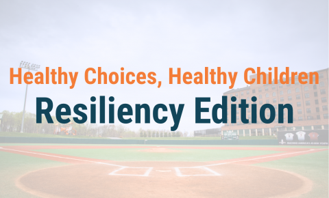 Healthy Choices, Healthy Children Resiliency Edition
